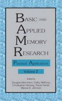 - Basic and Applied Memory Research: Volume 1: Theory in Context; Volume 2: Practical Applications - 9780805815412 - V9780805815412