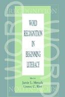 . Ed(s): Metsala, Jamie L.; Ehri, Linnea C. - Word Recognition in Beginning Literacy - 9780805828993 - V9780805828993