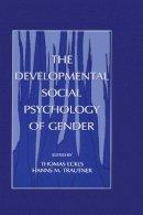 . Ed(s): Eckes, Thomas; Trautner, Hanns M. - The developmental social psychology of gender - 9780805831900 - V9780805831900