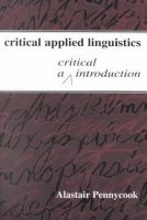 Pennycook, Alastair - Critical Applied Linguistics - 9780805837926 - V9780805837926