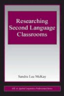 Lee Mckay, Sandra - Researching Second Language Classrooms (ESL and Applied Linguistics Professional Series) - 9780805853407 - V9780805853407