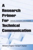 Hughes, Michael A., Hayhoe, George F. - A Research Primer for Technical Communication: Methods, Exemplars, and Analyses - 9780805863352 - V9780805863352