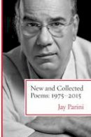 Parini, Jay - New and Collected Poems: 1975-2015 - 9780807030134 - V9780807030134