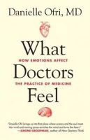 Ofri, Danielle - What Doctors Feel: How Emotions Affect the Practice of Medicine - 9780807033302 - V9780807033302