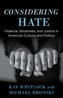 Whitlock, Kay; Bronski, Michael - Considering Hate - 9780807042953 - V9780807042953