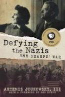 Artemis Joukowsky - Defying the Nazis: The Sharps' War - 9780807071823 - 9780807071823