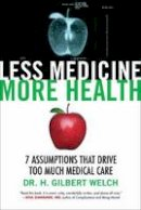 Welch, Gilbert - Less Medicine, More Health - 9780807077580 - V9780807077580