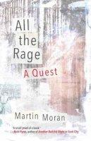 Moran, Martin - All the Rage: A Quest - 9780807086575 - V9780807086575
