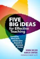 Donna Wilson, Marcus Conyers - Five Big Ideas for Effective Teaching: Connecting Mind, Brain, and Education Research to Classroom Practice - 9780807754252 - V9780807754252