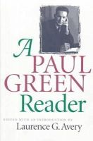 Laurence G Avery - A Paul Green Reader (Chapel Hill Books) - 9780807847084 - KEX0228250