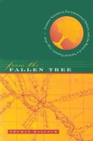 Hallock, Thomas - From The Fallen Tree: Frontier Narratives, Environmental Politics, And The Roots Of A National Pastoral, 1749-1826 - 9780807854914 - KRS0000605