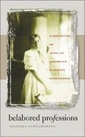 Santamarina, Xiomara - Belabored Professions: Narratives of African American Working Womanhood - 9780807856482 - KST0026905