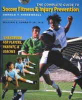 Kirkendall, Donald T. - The Complete Guide to Soccer Fitness and Injury Prevention: A Handbook for Players, Parents, and Coaches - 9780807858578 - KEX0228425