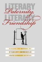 Stanley Corngold - Literary Paternity, Literary Friendship: Essays in Honor of Stanley Corngold (University of North Carolina Studies in the Germanic Languages & Literatures) - 9780807881255 - KEX0228175