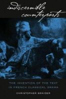 Braider, Christopher - Indiscernible Counterparts: The Invention of the Text in French Classical Drama (North Carolina Studies in Romance Languages and Literature) - 9780807892794 - KEX0227636