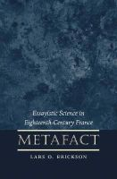 Erikson, Lars O. - Metafact: Essayistic Science in Eighteenth Century France (North Carolina Studies in Romance Languages and Literature) - 9780807892824 - KEX0228107