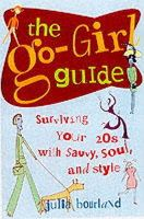 Julia Bourland - The Go-Girl Guide: Surviving Your 20s with Savvy, Soul, and Style - 9780809224760 - KRS0000197