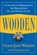 Wooden, John - Wooden: A Lifetime of Observations and Reflections On and Off the Court - 9780809230419 - V9780809230419
