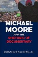 - Michael Moore and the Rhetoric of Documentary - 9780809334070 - V9780809334070