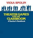 Spolin, Viola - Theater Games for the Classroom - 9780810140042 - V9780810140042
