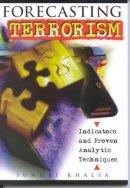 Khalsa, Sundri K. - Forecasting Terrorism - 9780810850170 - V9780810850170