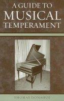Donahue, Thomas - Guide to Musical Temperament - 9780810854383 - V9780810854383