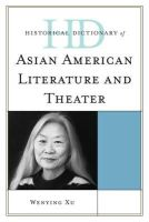Xu, Wenying - Historical Dictionary of Asian American Literature and Theater - 9780810855779 - V9780810855779