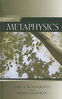 Rosenkrantz, Gary S.; Hoffman, Joshua - Historical Dictionary of Metaphysics - 9780810859500 - V9780810859500