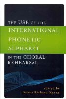 - The Use of the International Phonetic Alphabet in the Choral Rehearsal - 9780810881693 - V9780810881693