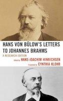 Hinrichsen, Hans-Joachim - Hans Von Bulow's Letters to Johannes Brahms - 9780810882157 - V9780810882157