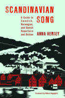 Hersey, Anna - Scandinavian Song: A Guide to Swedish, Norwegian, and Danish Repertoire and Diction - 9780810884533 - V9780810884533