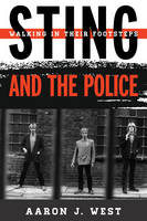 West, Aaron J. - Sting and the Police - 9780810884908 - V9780810884908