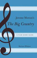 Whitmer, Mariana - Jerome Moross's The Big Country - 9780810885004 - V9780810885004