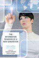 - The Information Behavior of a New Generation - 9780810885943 - V9780810885943