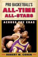 Cohen, Robert W. - Pro Basketball's All-Time All-Stars: Across the Eras - 9780810887442 - V9780810887442