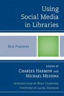 - Using Social Media in Libraries: Best Practices (Best Practices in Library Services) - 9780810887541 - V9780810887541