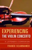 Sciannameo, Franco - Experiencing the Violin Concerto: A Listener's Companion - 9780810888852 - V9780810888852