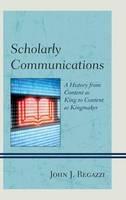 Regazzi, John J. - Scholarly Communications - 9780810890879 - V9780810890879