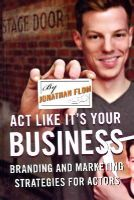 Flom, Jonathan - Act Like it's Your Business - 9780810891586 - V9780810891586