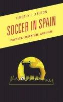Ashton, Timothy J. - Soccer in Spain - 9780810891739 - V9780810891739
