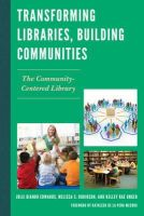 Edwards, Julie Biando; Robinson, Melissa S.; Unger, Kelley Rae - Transforming Libraries, Building Communities - 9780810891814 - V9780810891814