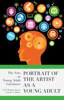 Stover, Lois Thomas, Zitlow, Connie S. - Portrait of the Artist as a Young Adult: The Arts in Young Adult Literature (Scarecrow Studies in Young Adult Literature) - 9780810892774 - V9780810892774
