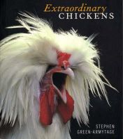 Green-Armytage, Stephen - Extraordinary Chickens - 9780810990654 - KRA0003339