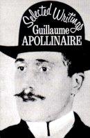 Apollinaire, Guillaume, Shattuck, Roger - Selected Writings - 9780811200035 - KKD0007462