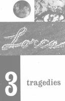 Garcia Lorca, Federico - Three Tragedies (New Directions Paperbook) - 9780811200929 - V9780811200929