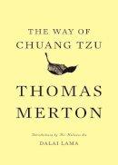 Merton, Thomas - The Way of Chuang Tzu (Second Edition) - 9780811218511 - V9780811218511