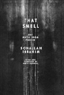 Ibrahim, Sonallah - That Smell and Notes from Prison - 9780811220361 - V9780811220361