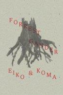 Gander, Forrest - Eiko and Koma - 9780811220941 - V9780811220941