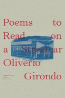 Girondo, Oliverio - Poems to Read on a Streetcar (New Directions Poetry Pamphlets) - 9780811221771 - V9780811221771
