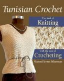 Sharon Hernes Silverman - Tunisian Crochet: The Look of Knitting with the Ease of Crocheting - 9780811704847 - V9780811704847
